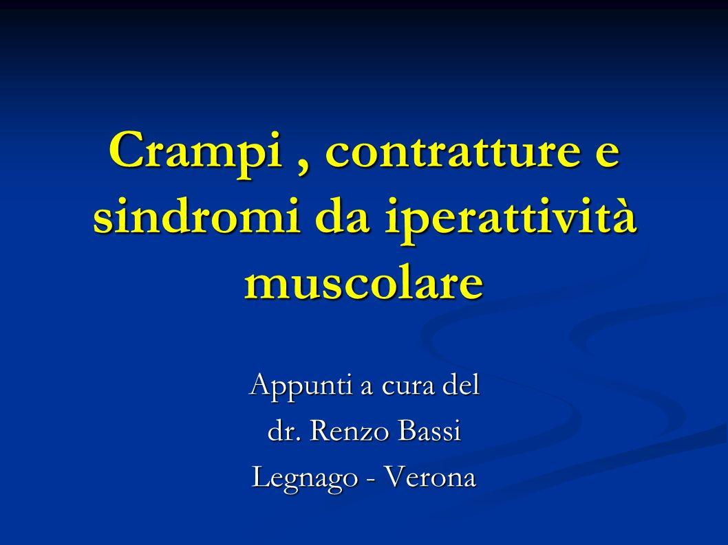 Crampi muscolari Improvvisa contrazione muscolare visibile e palpabile, dolorosa, che si riduce con lo stiramento del muscolo affetto ed è indotta dal raccorciamento.