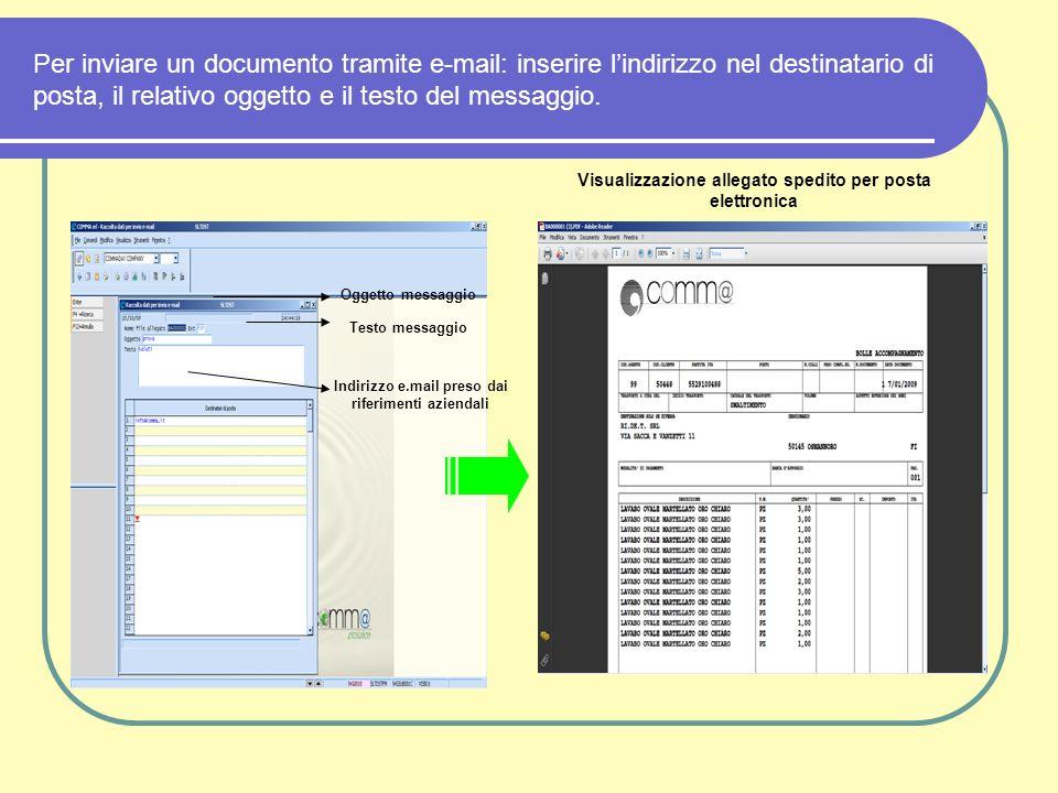 Per inviare un documento tramite e-mail: inserire lindirizzo nel destinatario di posta, il relativo oggetto e il testo del messaggio. Testo messaggio