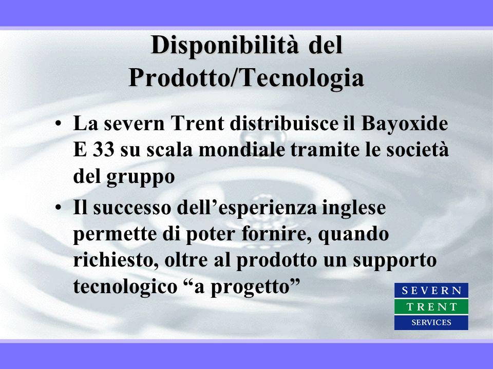 Disponibilità del Prodotto/Tecnologia La severn Trent distribuisce il Bayoxide E 33 su scala mondiale tramite le società del gruppo Il successo delles