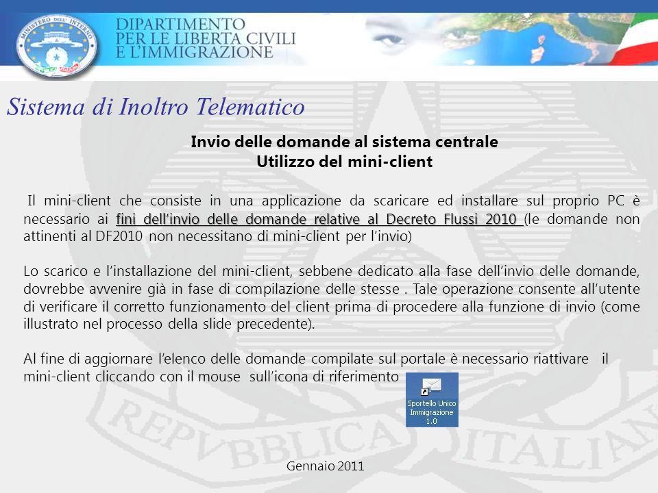 Invio delle domande al sistema centrale Utilizzo del mini-client Sistema di Inoltro Telematico Gennaio 2011 fini dellinvio delle domande relative al D