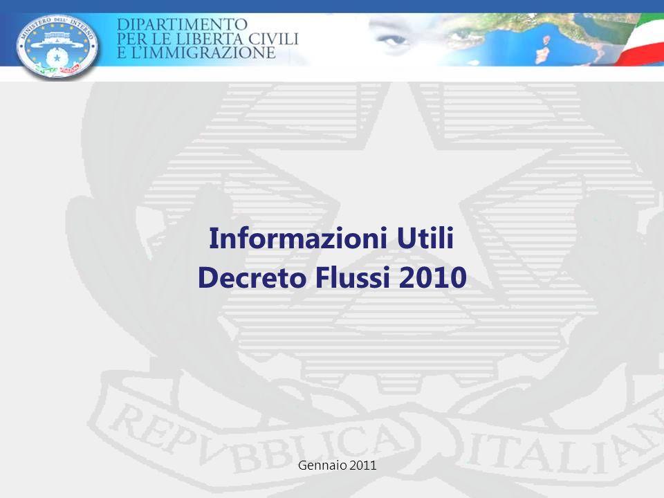 Informazioni Utili Decreto Flussi 2010 Gennaio 2011