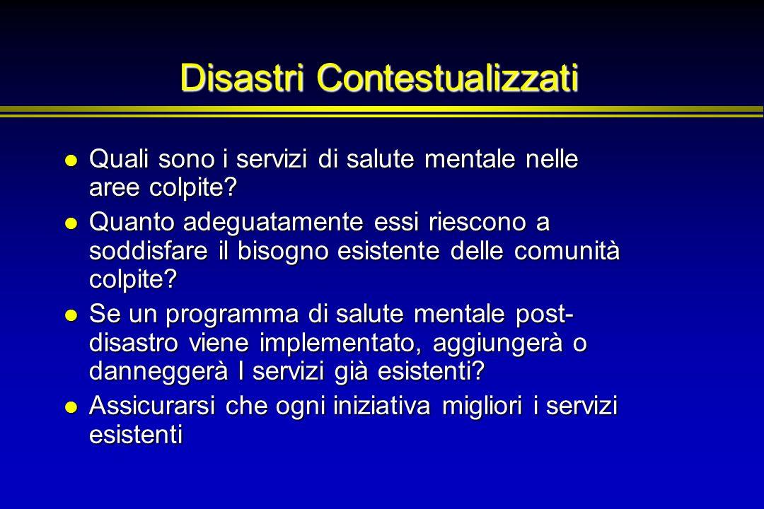 Disastri Contestualizzati Quali sono i servizi di salute mentale nelle aree colpite? Quali sono i servizi di salute mentale nelle aree colpite? Quanto