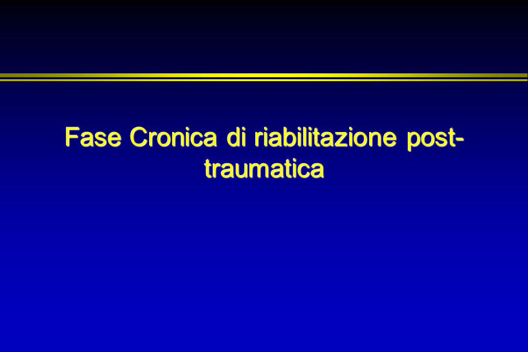 Fase Cronica di riabilitazione post- traumatica