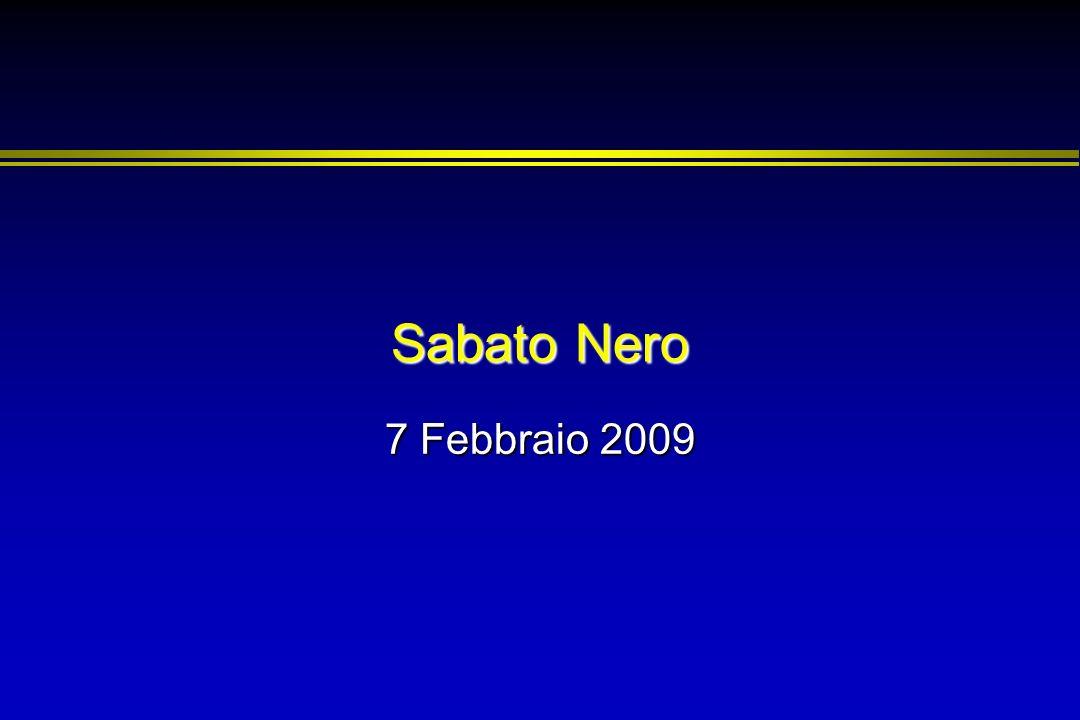 Sabato Nero 7 Febbraio 2009