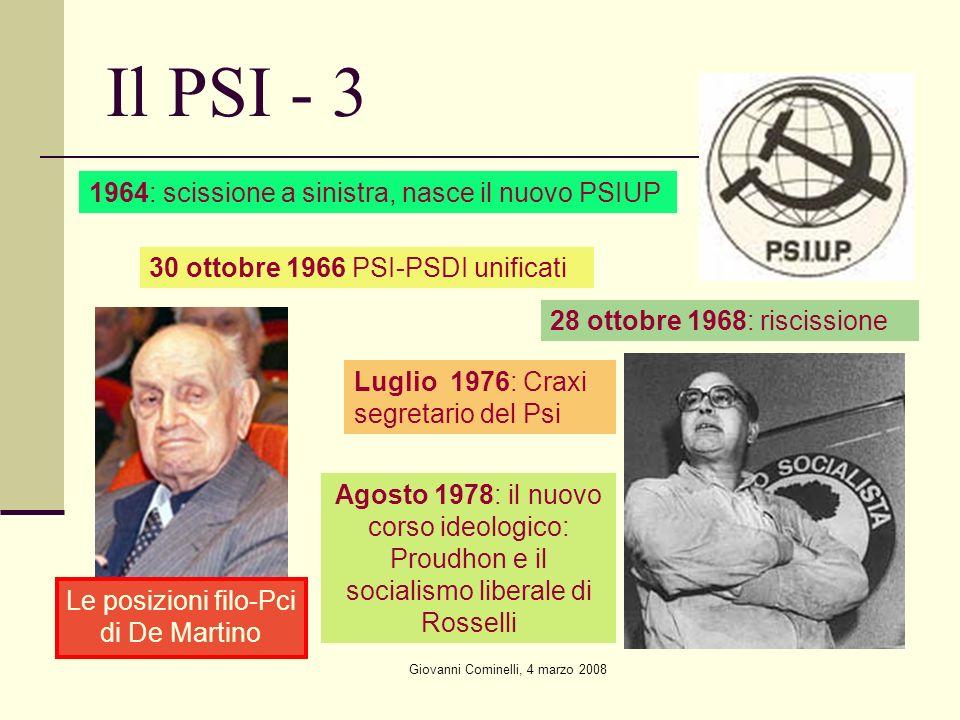 Giovanni Cominelli, 4 marzo 2008 Il PSI - 3 1964: scissione a sinistra, nasce il nuovo PSIUP 30 ottobre 1966 PSI-PSDI unificati 28 ottobre 1968: risci