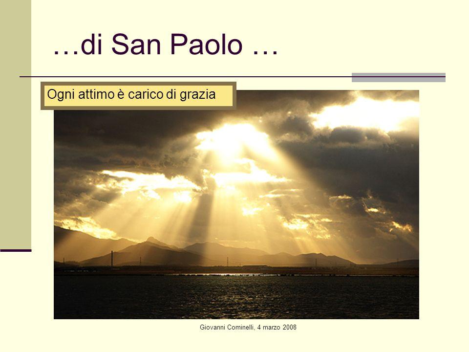 Giovanni Cominelli, 4 marzo 2008 …di San Paolo … Ogni attimo è carico di grazia