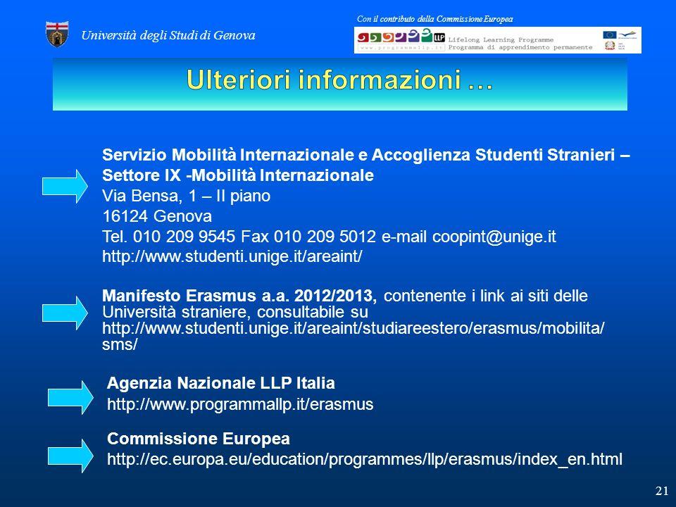 Servizio Mobilità Internazionale e Accoglienza Studenti Stranieri – Settore IX -Mobilità Internazionale Via Bensa, 1 – II piano 16124 Genova Tel.