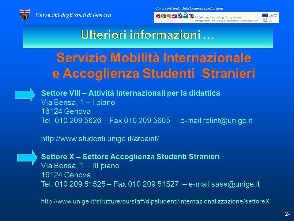Settore VIII – Attività Internazionali per la didattica Via Bensa, 1 – I piano 16124 Genova Tel.