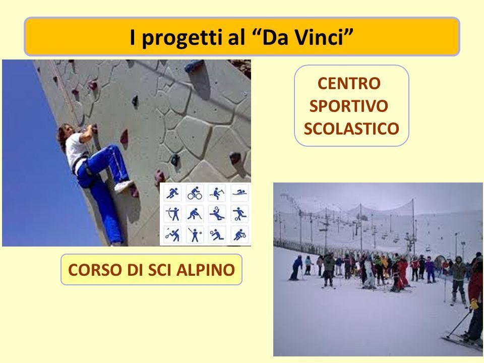 I progetti al Da Vinci CORSO DI SCI ALPINO CENTRO SPORTIVO SCOLASTICO