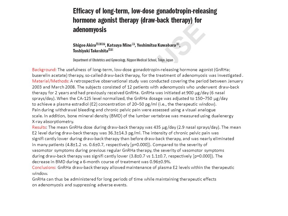Background: The usefulness of long-term, low-dose gonadotropin-releasing hormone agonist (GnRHa; buserelin acetate) therapy, so-called draw-back thera