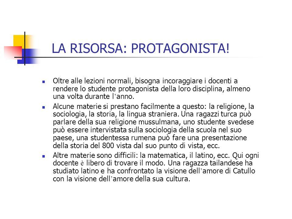 LA RISORSA: PROTAGONISTA.