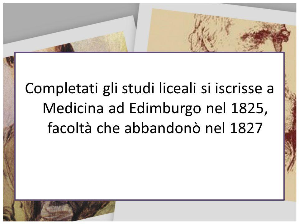 Completati gli studi liceali si iscrisse a Medicina ad Edimburgo nel 1825, facoltà che abbandonò nel 1827