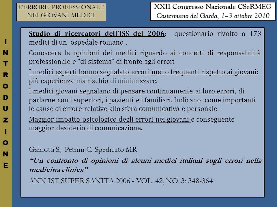 Il Movimento Giotto, in seguito allinvito al congresso Csermeg 2010, ha deciso di proporre un questionario sullerrore professionale a giovani medici che operano nel territorio.