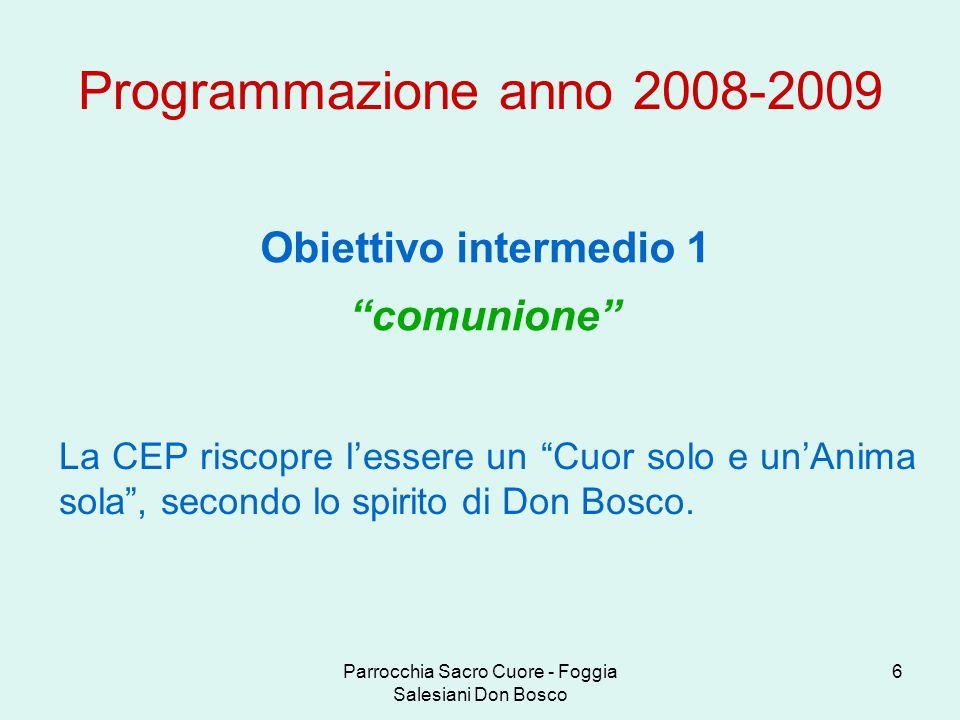 Parrocchia Sacro Cuore - Foggia Salesiani Don Bosco 17 Programmazione anno 2008-2009 CALENDARIO