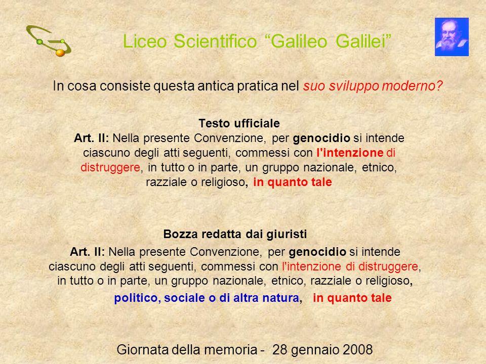 Liceo Scientifico Galileo Galilei Giornata della memoria - 28 gennaio 2008 Testo ufficiale Art. II: Nella presente Convenzione, per genocidio si inten