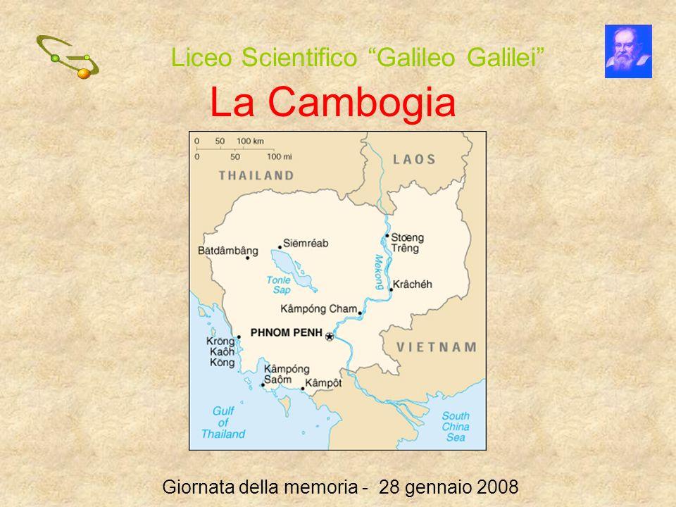 Liceo Scientifico Galileo Galilei Giornata della memoria - 28 gennaio 2008 La Cambogia