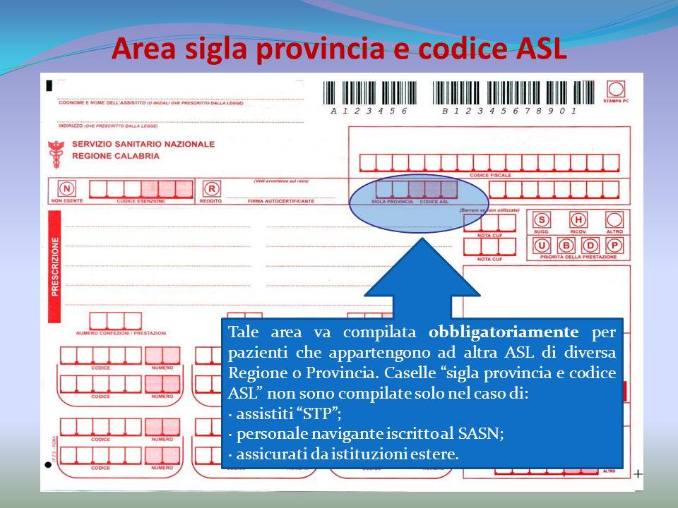 Area sigla provincia e codice ASL Tale area va compilata obbligatoriamente per pazienti che appartengono ad altra ASL di diversa Regione o Provincia.