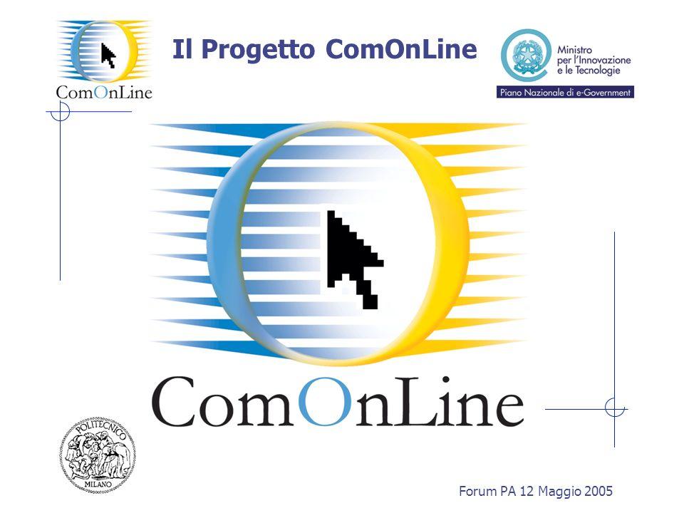 Forum PA 12 Maggio 2005 Il Progetto ComOnLine