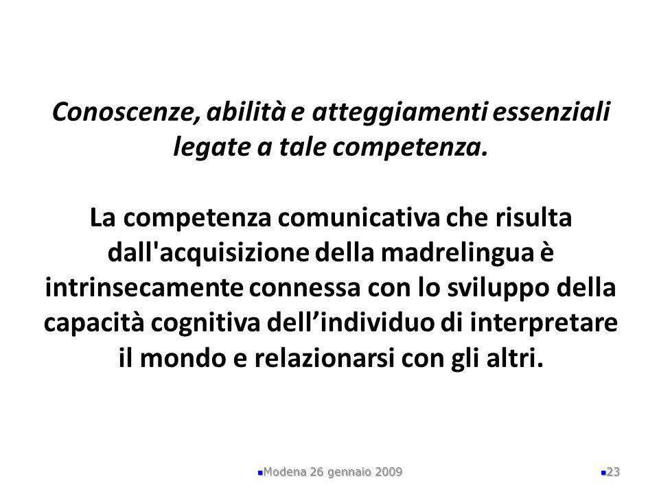 Conoscenze, abilità e atteggiamenti essenziali legate a tale competenza. La competenza comunicativa che risulta dall'acquisizione della madrelingua è
