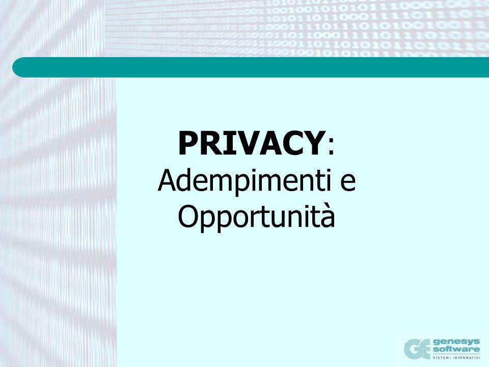 PRIVACY : Adempimenti e Opportunità