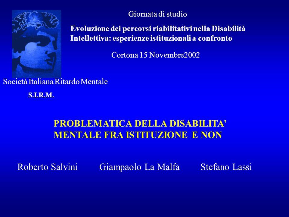 Giornata di studio Evoluzione dei percorsi riabilitativi nella Disabilità Intellettiva: esperienze istituzionali a confronto PROBLEMATICA DELLA DISABI
