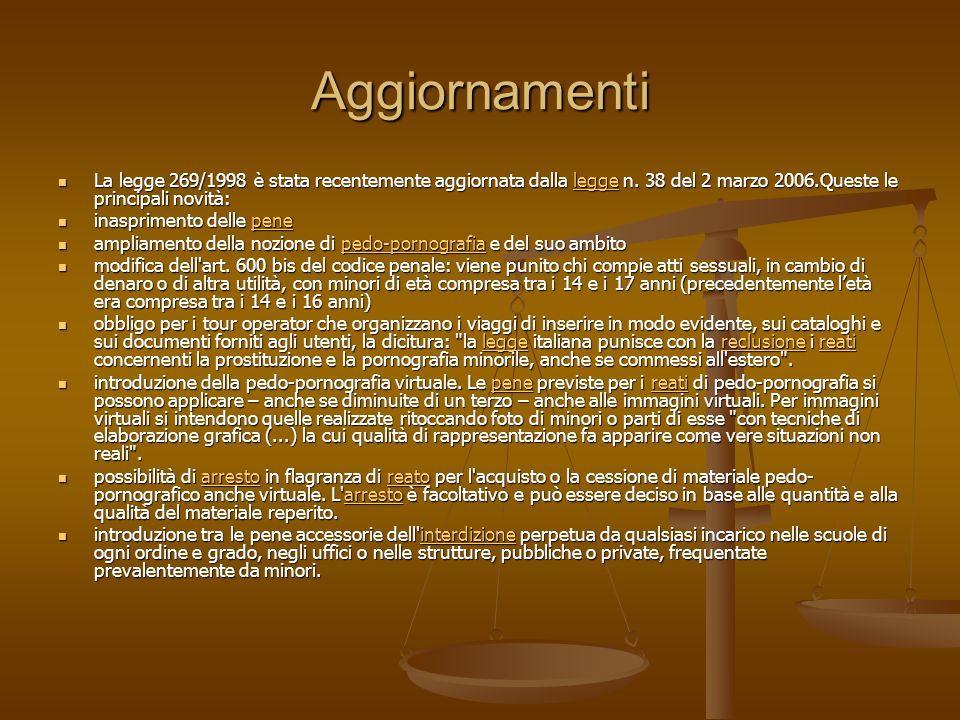 Aggiornamenti La legge 269/1998 è stata recentemente aggiornata dalla legge n.