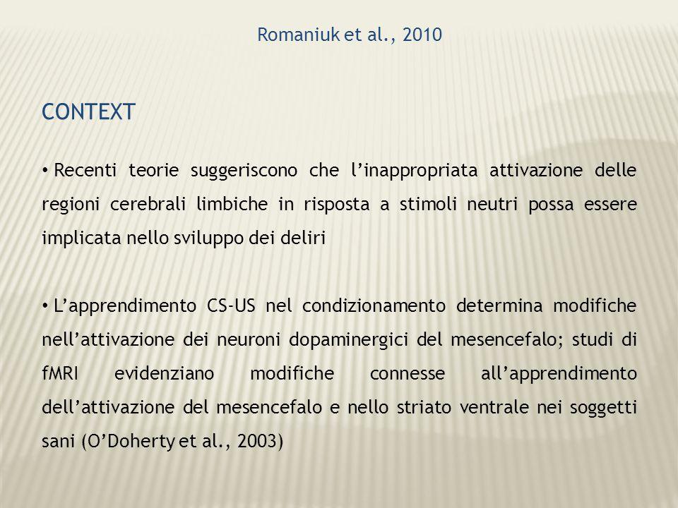 Romaniuk et al., 2010 CONTEXT Recenti teorie suggeriscono che linappropriata attivazione delle regioni cerebrali limbiche in risposta a stimoli neutri