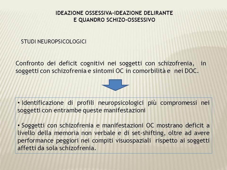 Confronto dei deficit cognitivi nei soggetti con schizofrenia, in soggetti con schizofrenia e sintomi OC in comorbilità e nei DOC. STUDI NEUROPSICOLOG