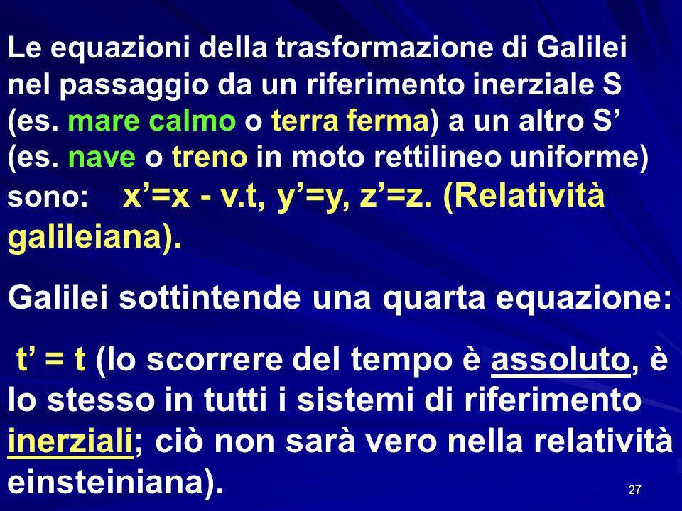 27 Le equazioni della trasformazione di Galilei nel passaggio da un riferimento inerziale S (es.