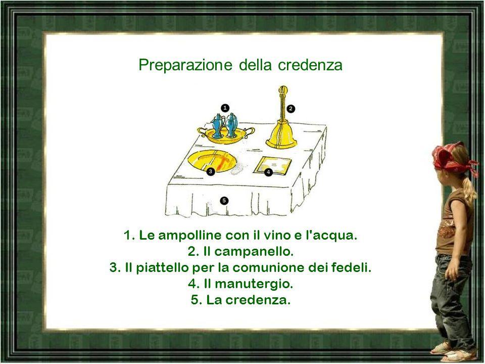 Preparazione della credenza 1.Le ampolline con il vino e l acqua.