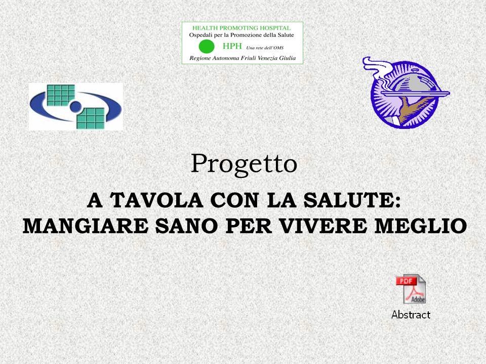 Progetto A TAVOLA CON LA SALUTE: MANGIARE SANO PER VIVERE MEGLIO