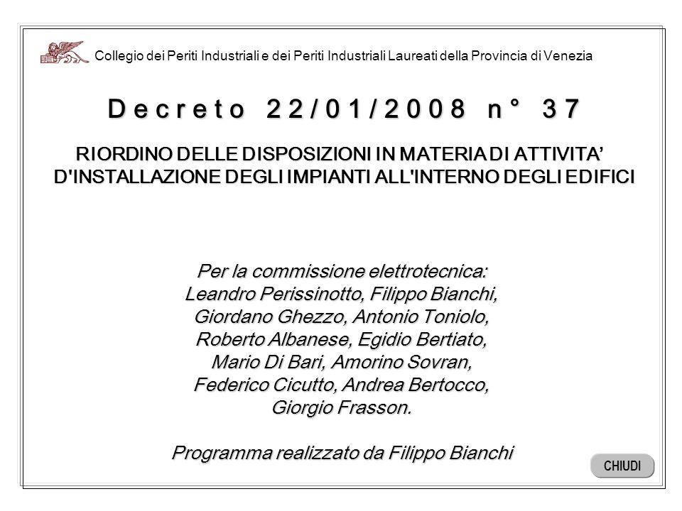 Collegio dei Periti Industriali e dei Periti Industriali Laureati della Provincia di Venezia D e c r e t o 2 2 / 0 1 / 2 0 0 8 n ° 3 7 RIORDINO DELLE