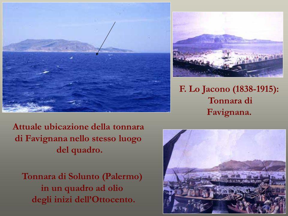 Attuale ubicazione della tonnara di Favignana nello stesso luogo del quadro. F. Lo Jacono (1838-1915): Tonnara di Favignana. Tonnara di Solunto (Paler