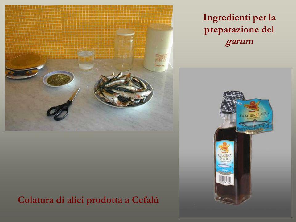 Ingredienti per la preparazione del garum Colatura di alici prodotta a Cefalù