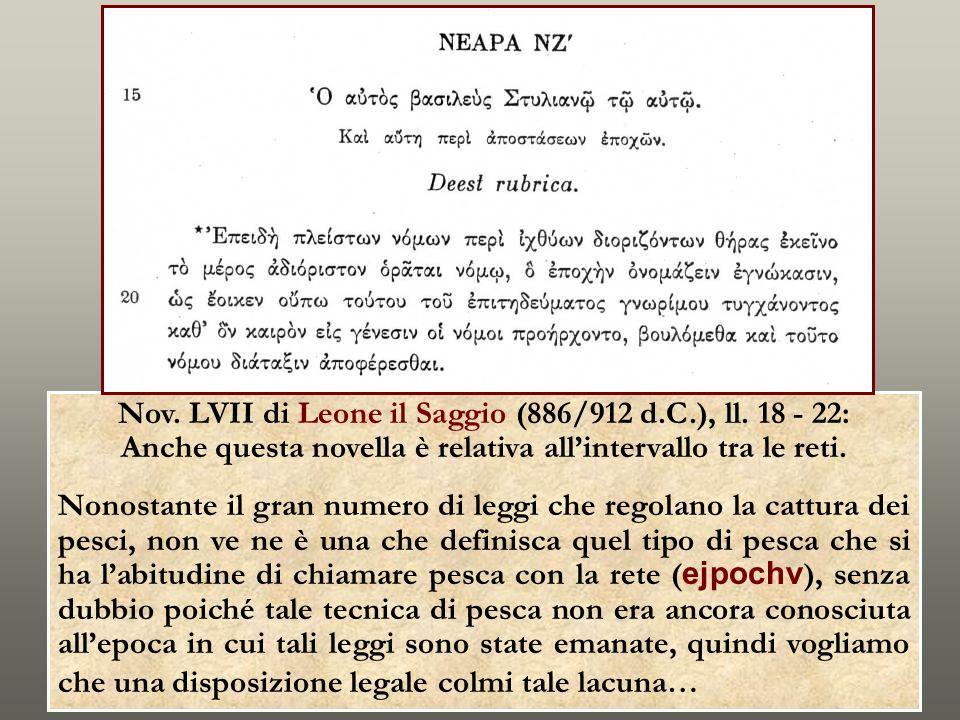 Nov. LVII di Leone il Saggio (886/912 d.C.), ll. 18 - 22: Anche questa novella è relativa allintervallo tra le reti. Nonostante il gran numero di legg