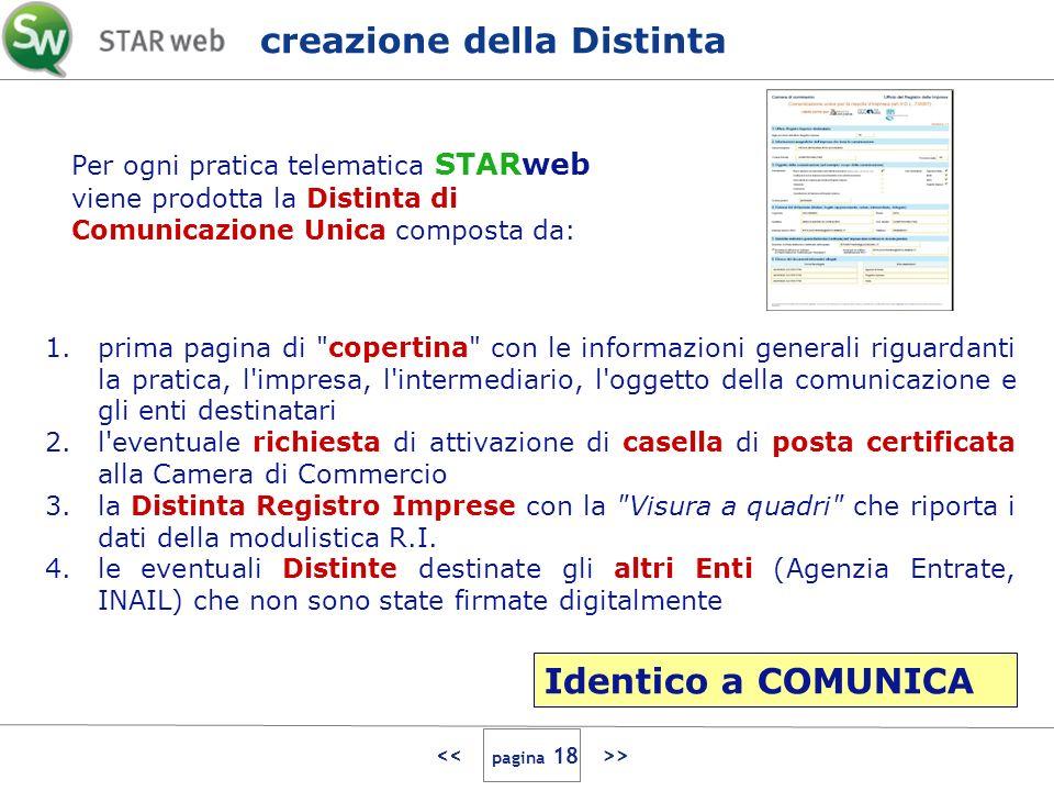 > Per ogni pratica telematica STARweb viene prodotta la Distinta di Comunicazione Unica composta da: 1.prima pagina di