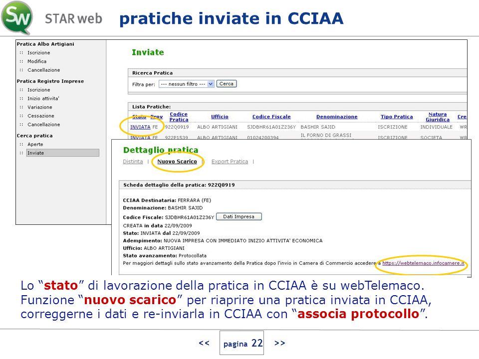 > pratiche inviate in CCIAA Lo stato di lavorazione della pratica in CCIAA è su webTelemaco. Funzione nuovo scarico per riaprire una pratica inviata i