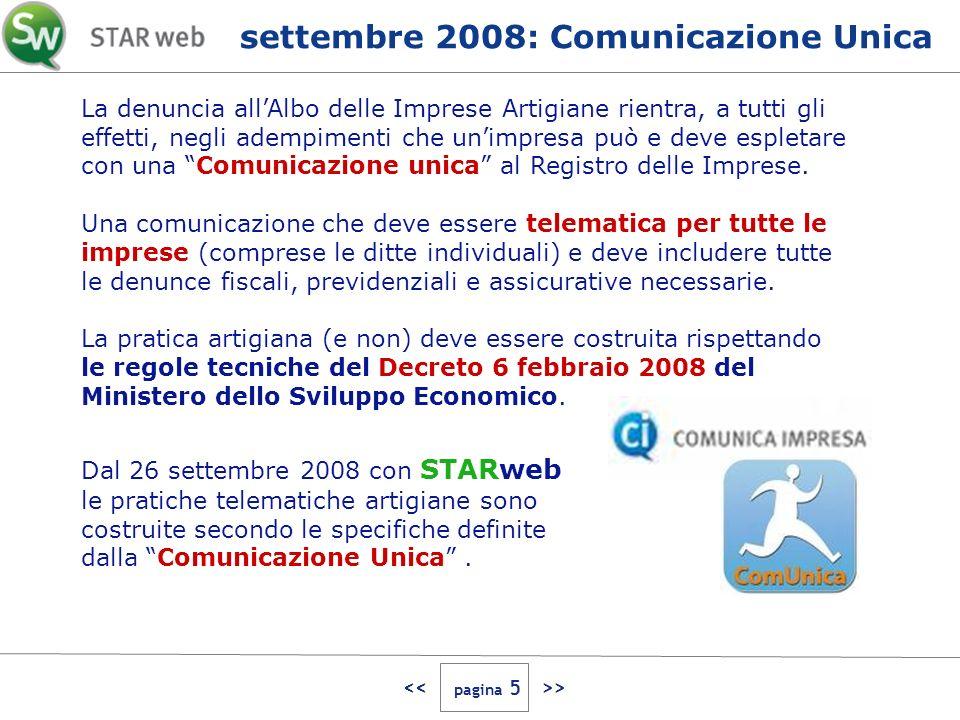 > Da metà marzo 2009 STARweb estende le sue funzionalità, consentendo di definire e inviare al Registro Imprese pratiche telematiche di comunicazione unica relative a piccole imprese non artigiane.