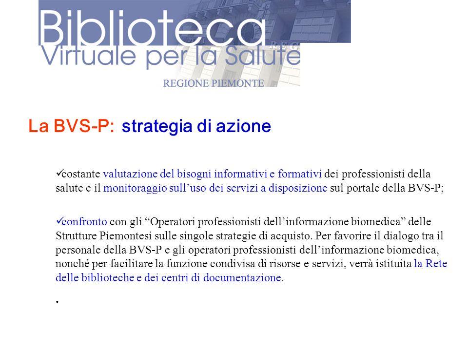La BVS-P:strategia di azione costante valutazione del bisogni informativi e formativi dei professionisti della salute e il monitoraggio sulluso dei se
