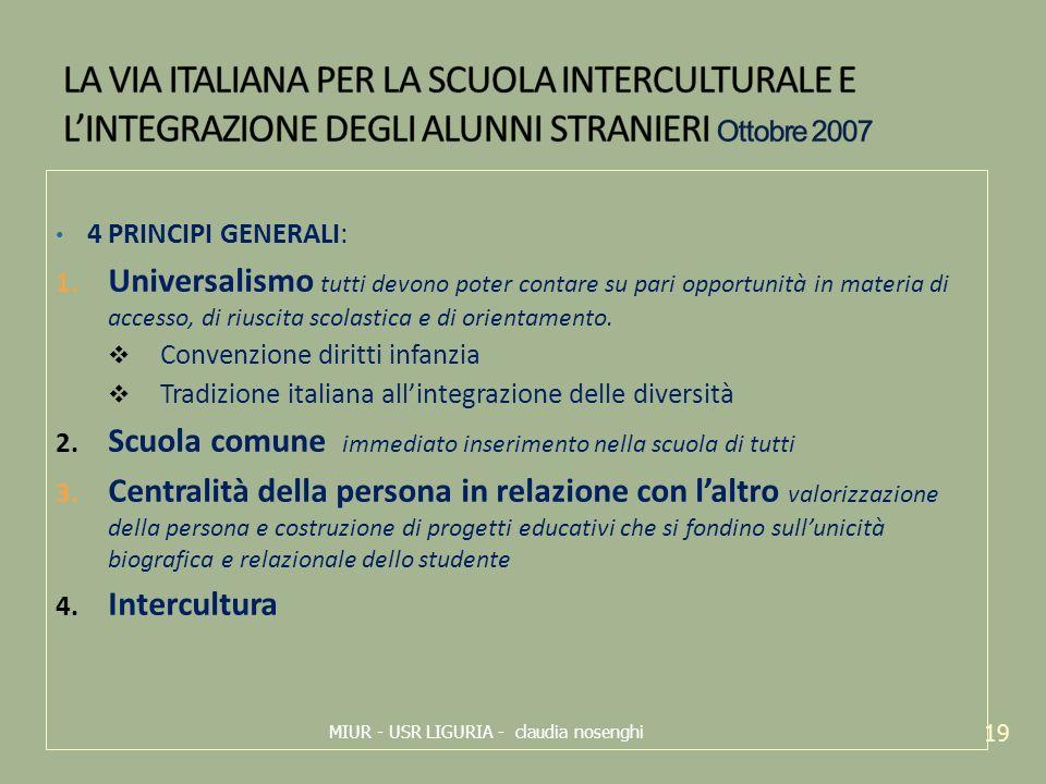 4 PRINCIPI GENERALI: 1. Universalismo tutti devono poter contare su pari opportunità in materia di accesso, di riuscita scolastica e di orientamento.