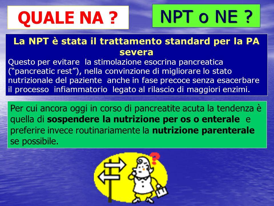NPT o NE ? Per cui ancora oggi in corso di pancreatite acuta la tendenza è quella di sospendere la nutrizione per os o enterale e preferire invece rou