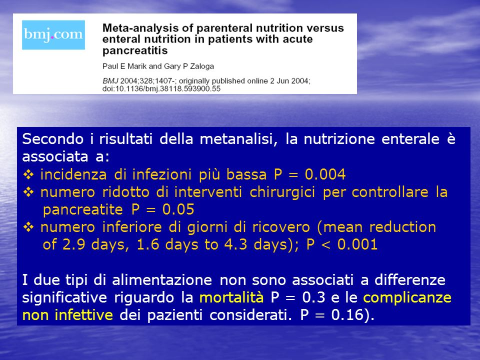 Secondo i risultati della metanalisi, la nutrizione enterale è associata a: incidenza di infezioni più bassa P = 0.004 numero ridotto di interventi ch