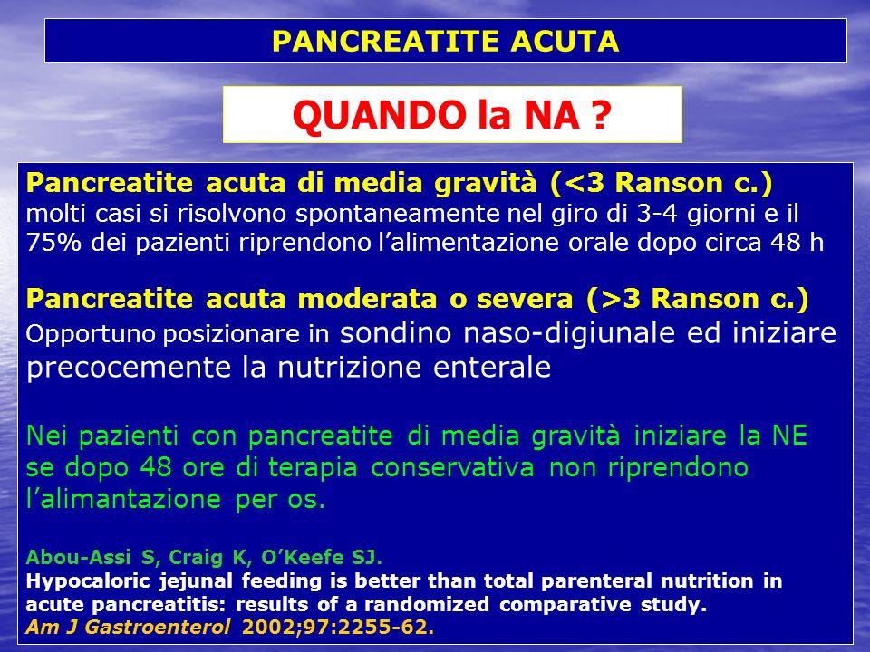 Pancreatite acuta di media gravità (<3 Ranson c.) molti casi si risolvono spontaneamente nel giro di 3-4 giorni e il 75% dei pazienti riprendono lalim