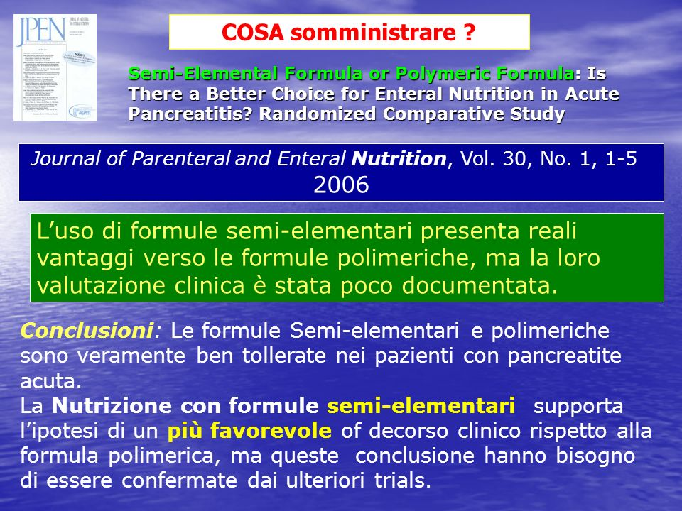 Semi-Elemental Formula or Polymeric Formula: Is There a Better Choice for Enteral Nutrition in Acute Pancreatitis? Randomized Comparative Study Luso d