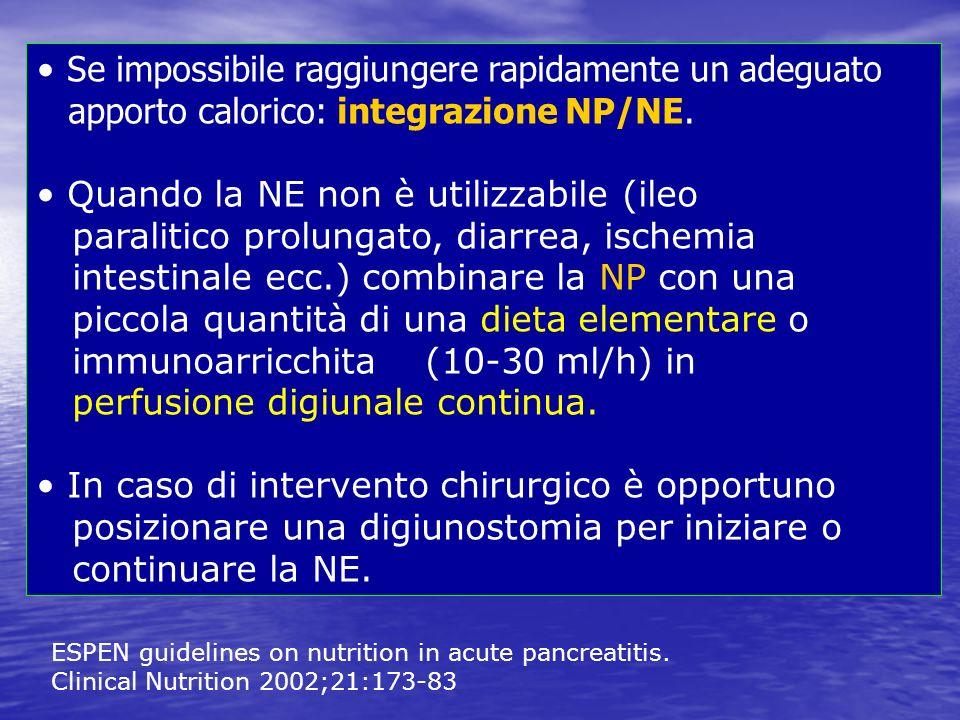 Se impossibile raggiungere rapidamente un adeguato apporto calorico: integrazione NP/NE. Quando la NE non è utilizzabile (ileo paralitico prolungato,