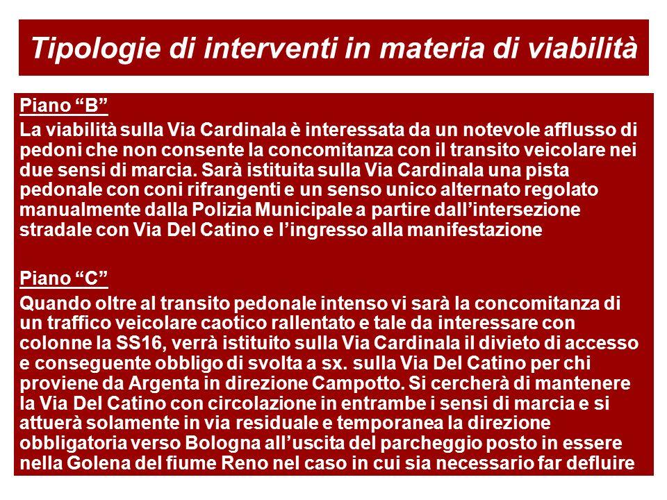 Tipologie di interventi in materia di viabilità Piano B La viabilità sulla Via Cardinala è interessata da un notevole afflusso di pedoni che non conse