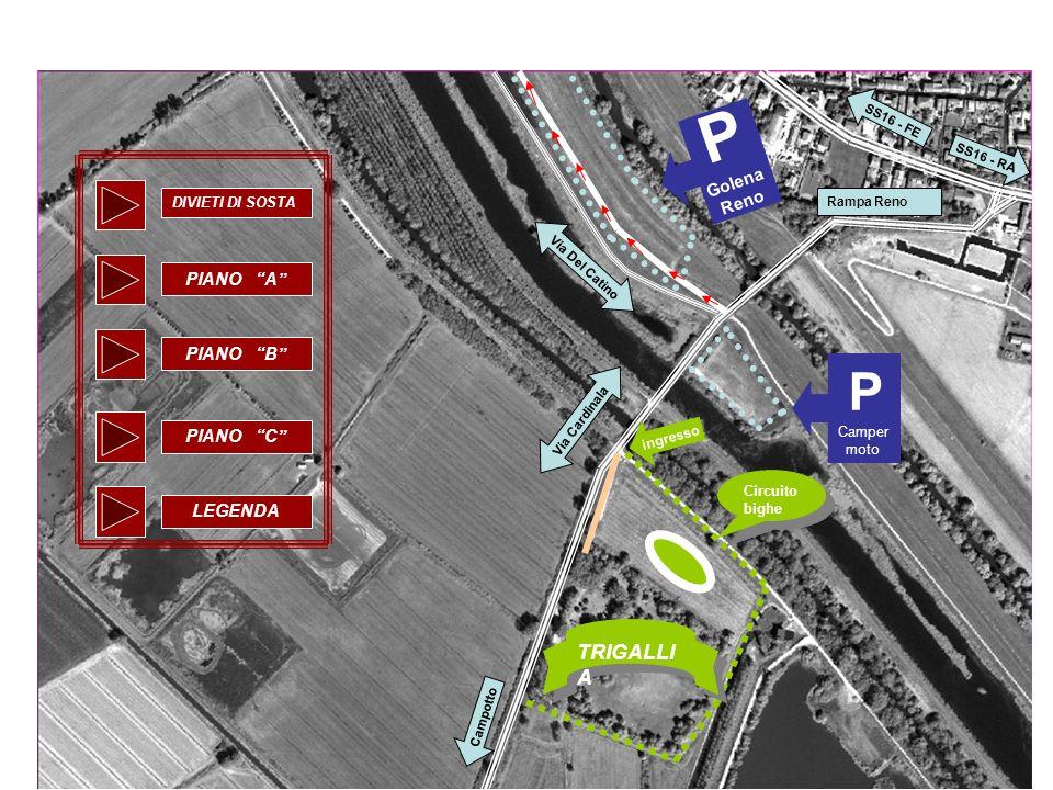 P Camper moto P Golena Reno TRIGALLI A Circuito bighe ingresso Campotto SS16 - FE SS16 - RA Rampa Reno Via Cardinala Via Del Catino DIVIETI DI SOSTA P