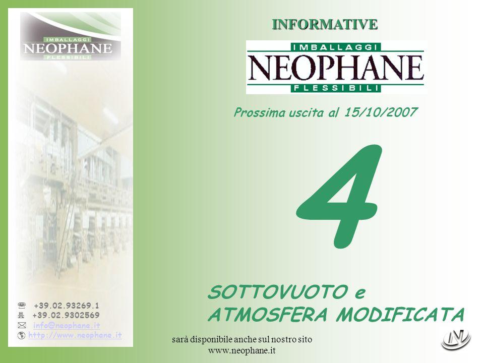 sarà disponibile anche sul nostro sito www.neophane.it +39.02.93269.1 +39.02.9302569 info@neophane.it http://www.neophane.it INFORMATIVE Prossima usci