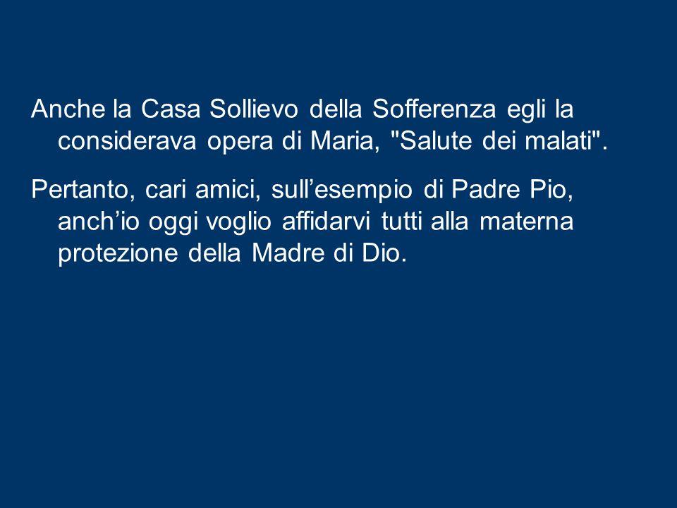 La Provvidenza lo condusse poi qui, a San Giovanni Rotondo, presso il Santuario di Santa Maria delle Grazie, dove è rimasto fino alla morte e dove rip