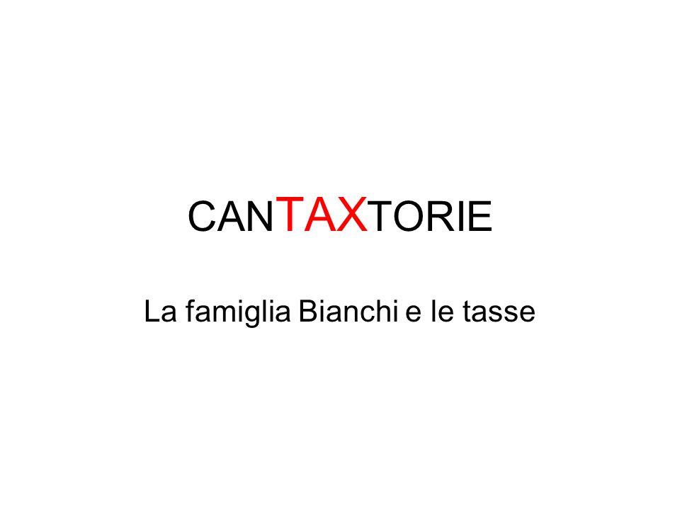 CAN TAX TORIE La famiglia Bianchi e le tasse